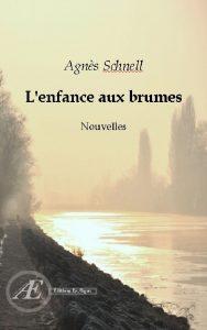 L'enfance aux brumes par Agnès Schnell aux Éditions Ex Æquo