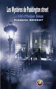 Les mystères de Paddington Street par Frédéric Bessat aux Éditions Ex Æquo