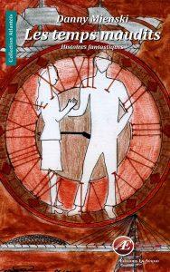 Les temps maudits par Danny Mienski aux Éditions Ex Æquo