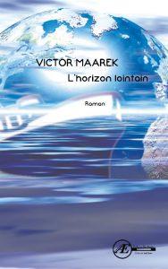 L'horizon lointain par Victor Maarek aux Éditions Ex Æquo