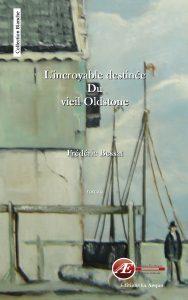 L'incroyable destinée du viel Oldstone par Frédéric Bessat aux Éditions Ex Æquo