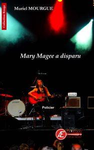 Mary Magee a disparu par Muriel Mourgue aux Éditions Ex Æquo