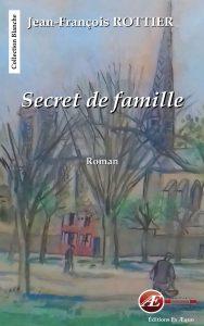 Secrets de famille par Jean-François Rottier aux Éditions Ex Æquo