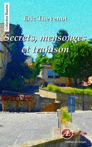 Secrets, mensonges et trahison par Eric Thevenot aux Éditions Ex Æquo