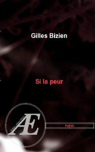 Si la peur par Gilles Bizien aux Éditions Ex Æquo