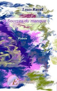 Sources du manque par Louis Raoul aux Éditions Ex Æquo