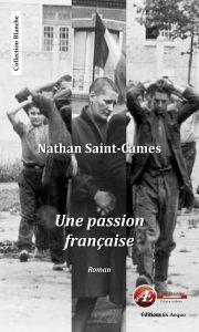 Une passion française par Nathan Saint-Cames aux Éditions Ex Æquo