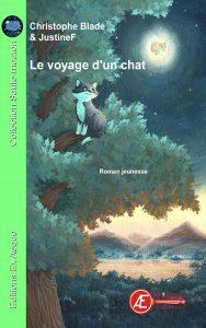 Le voyage d'un chat par Christophe Bladé aux Éditions Ex Æquo