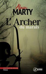 LArcher-du-marais-par-Alain-Marty-aux-Éditions-Ex-Æquo