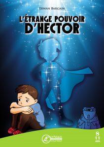 L'Étrange pouvoir d'Hector par Erwan Bargain aux Éditions Ex Æquo