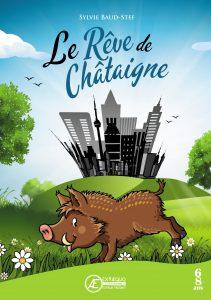 Le-Rêve-de-Châtaigne-par-Silvie-Baud-Stef-aux-Éditions-Ex-Æquo