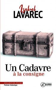 Un-cadavre-à-la-consigne-par-Isabel-Lavarec-aux-Éditions-Ex-Æquo