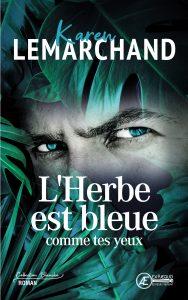 Herbe-est-bleue-comme-tes-yeux-par-Lemarchand-Karen-aux-Éditions-Ex-Æquo