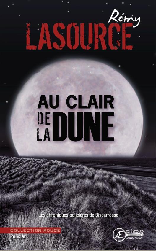 Au clair de la dune -Rémy Lasource - aux Éditions Ex Æquo