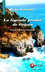 La légende perdue de Crozon - Rémy Lasource - Aux Éditions Ex Æquo