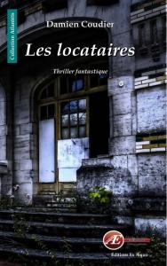Les locataires - Damien Coudier - Aux Éditions Ex Æquo