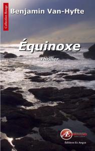 Équinoxe - Benjamin Van Hyfte - Aux Éditions Ex Æquo