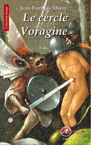 Le Cercle Voragine - Jean-François Thiery -Aux Éditions Ex Æquo