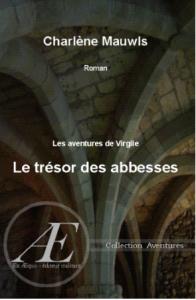 Le Trésor des Abesses -Charlène Mauwls -Aux Éditions Ex Æquo