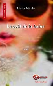 Le coût de la haine -Alain Marty -Aux Éditions Ex Æquo
