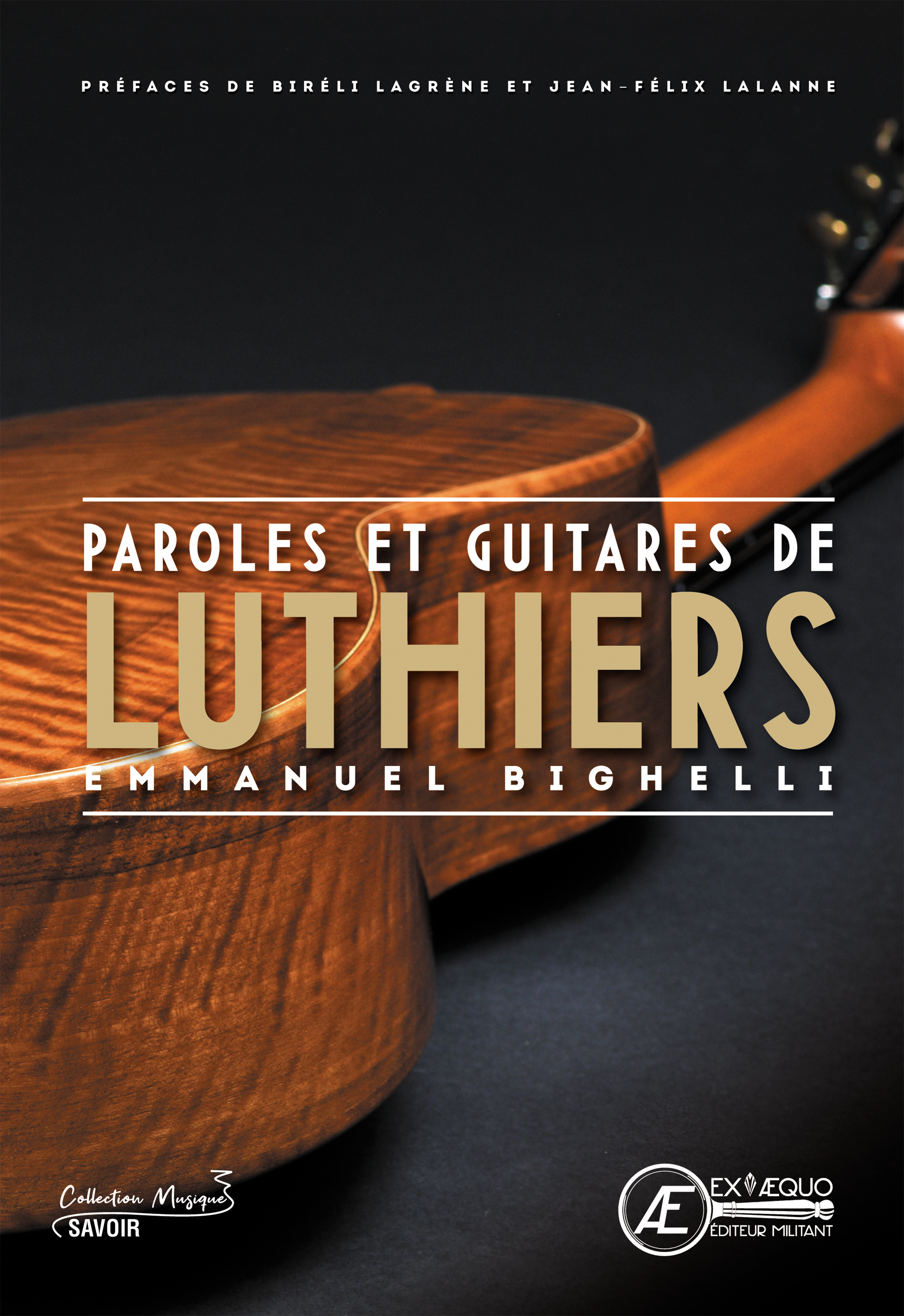 Paroles et guitares de luthiers-Emmanuel Bighelli-ÉDITIONS EX ÆQUO