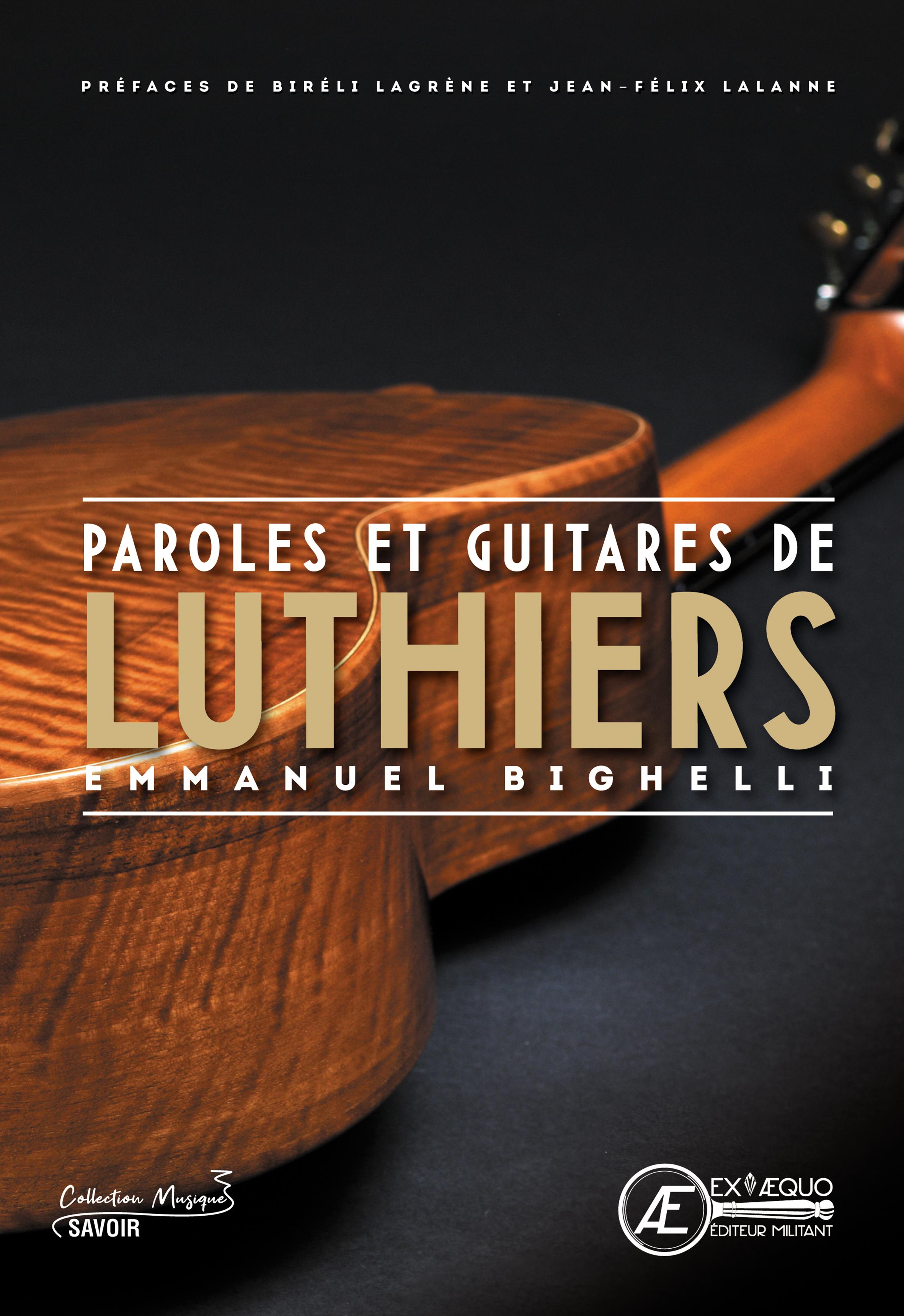 Paroles et guitares de luthiers-Emmanuel Bighelli-ÉDITIONS EX ÆQUO