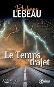 Le Temps du Trajet - Philippe Lebeau