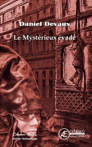 Le mystérieux Évadé - Daniel Devaux