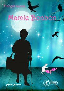 Mamie Bonbon - Florent Lucéa