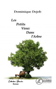 Les petits Vieux dans l'arbre - Dominique Dejob