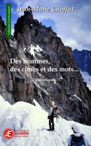 Des hommes, des cimes et des mots... de Jean-Marie Choffat - aux Éditions Ex Æquo