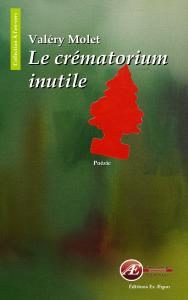 Le crématorium inutile par Valéry Molet aux Éditions Ex Æquo