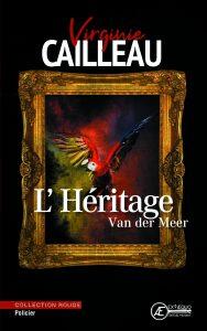 LHéritage-Van-der-Meer-par-Virginie-Cailleau-aux-Éditions-Ex-Æquo