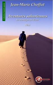 Aventures sahariennes - Jean-Marie Choffat - Aux Éditions Ex Æquo