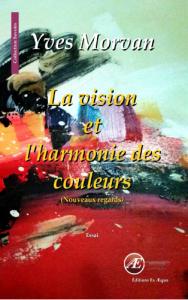 La vision et l'harmonie des couleurs-Yves Morvan-Collection Les Savoir-Editions Ex Aequo