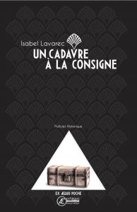Un Cadavre à la consigne-Isabel Lavarec-Éditions Ex Æquo