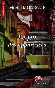Le Jeu des apparences - Muriel Mougue - Aux Éditions Ex Æquo