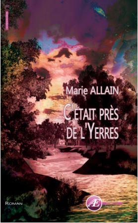 C'était près de l'Yerres - Marie Allain