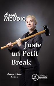 Juste un petit break - Carole Meudic