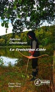 La troisième cible - Sylvine Chardagne