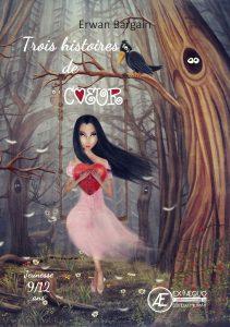 Trois histoires de coeur - Erwan Bargain