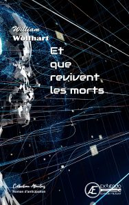 Et que revivent les morts - William Wolfhart