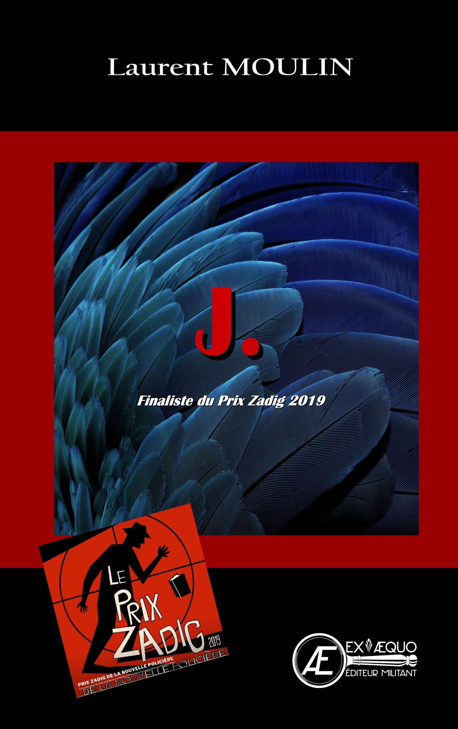 J - Laurent Moulin - Finaliste Prix Zadig 2019