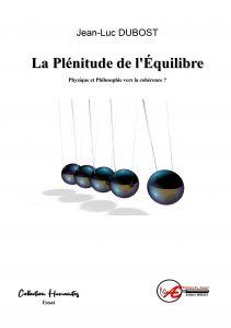 La plénitude de l'équilibre - Jean-Luc Dubost - Aux Éditions Ex Æquo