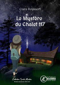 Le Mystère du chalet 117 - Clara Reynaert - Aux Éditions Ex Æquo