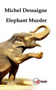 Elephant Murder - Michel Dessaigne
