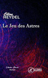 Le Jeu des astres - Céline Heydel