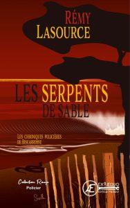 Les serpents de sable - Rémy Lasource - Aux Éditions Ex Æquo