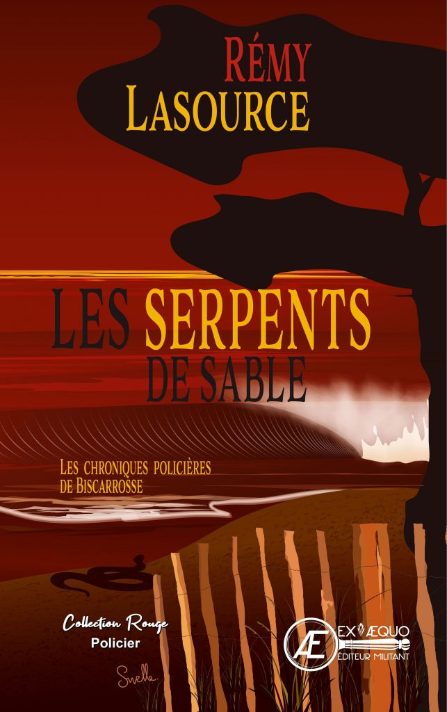 Les Serpents de sable - Rémy Lasource - Aux Éditions Ex Æquo