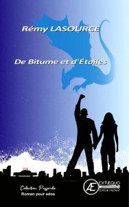 De bitume et d'étoiles - Rémy Lasource - Aux Éditions Ex Æquo